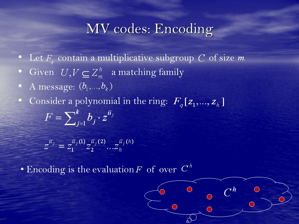 MV codes: Encoding Let contain a multiplicative subgroup of size