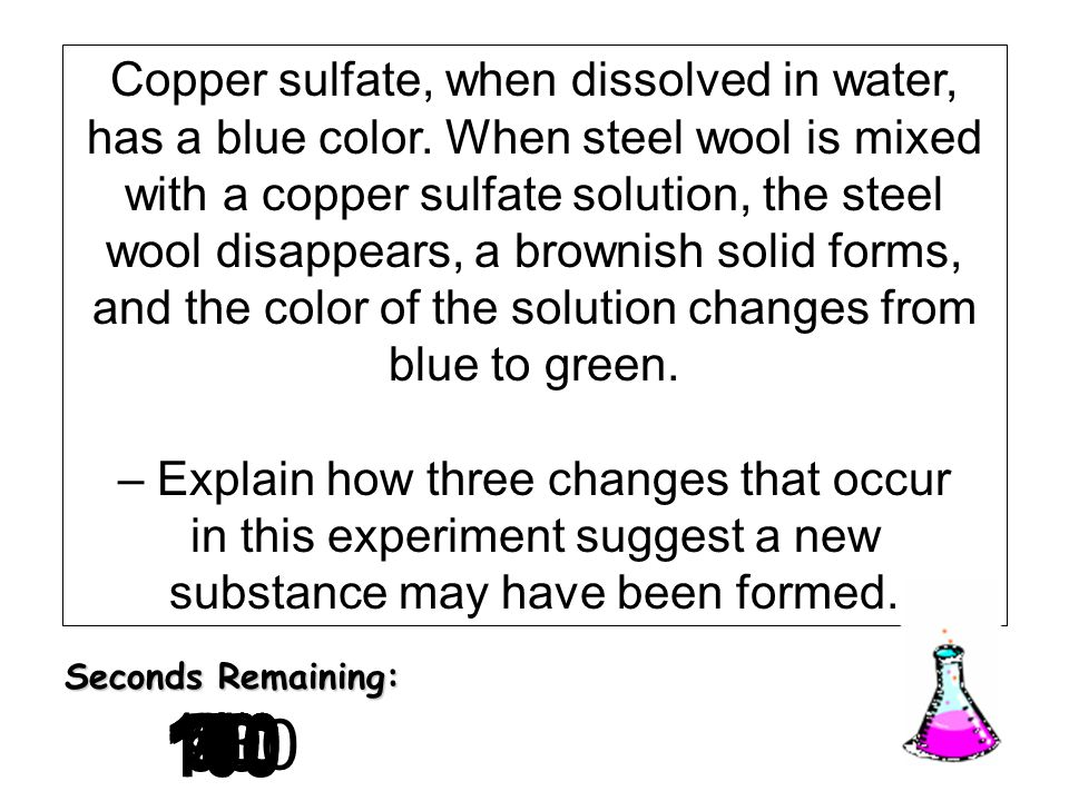 Copper sulfate, when dissolved in water, has a blue color