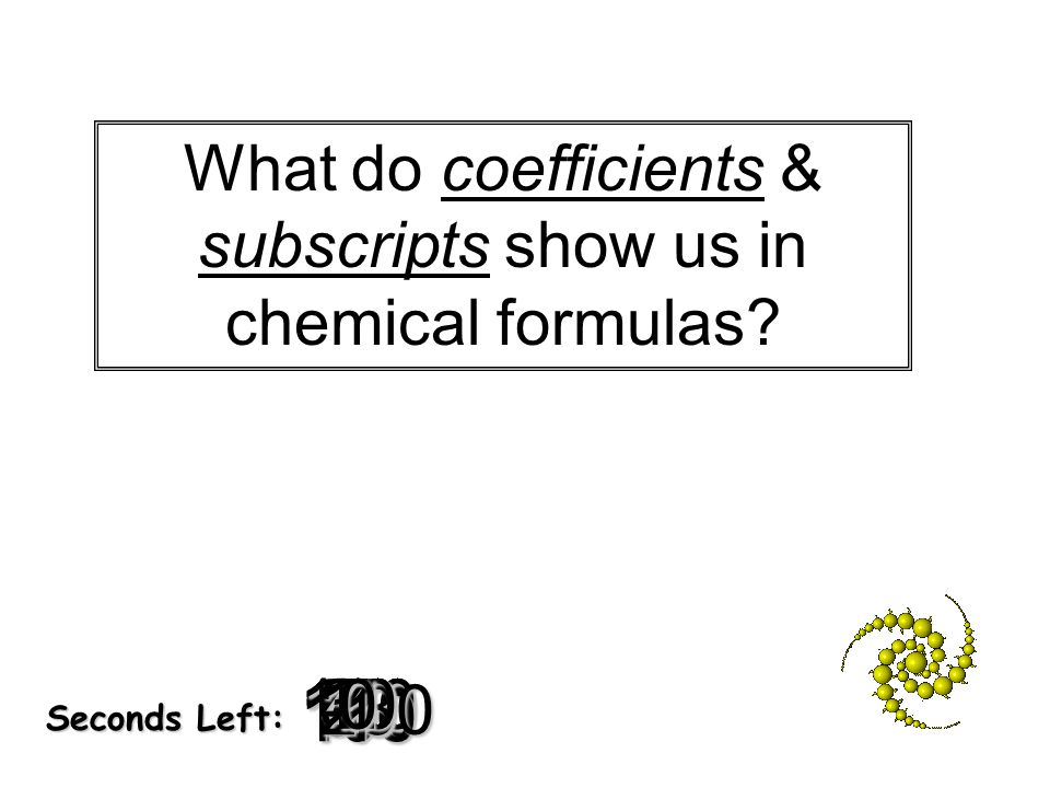 What do coefficients & subscripts show us in chemical formulas