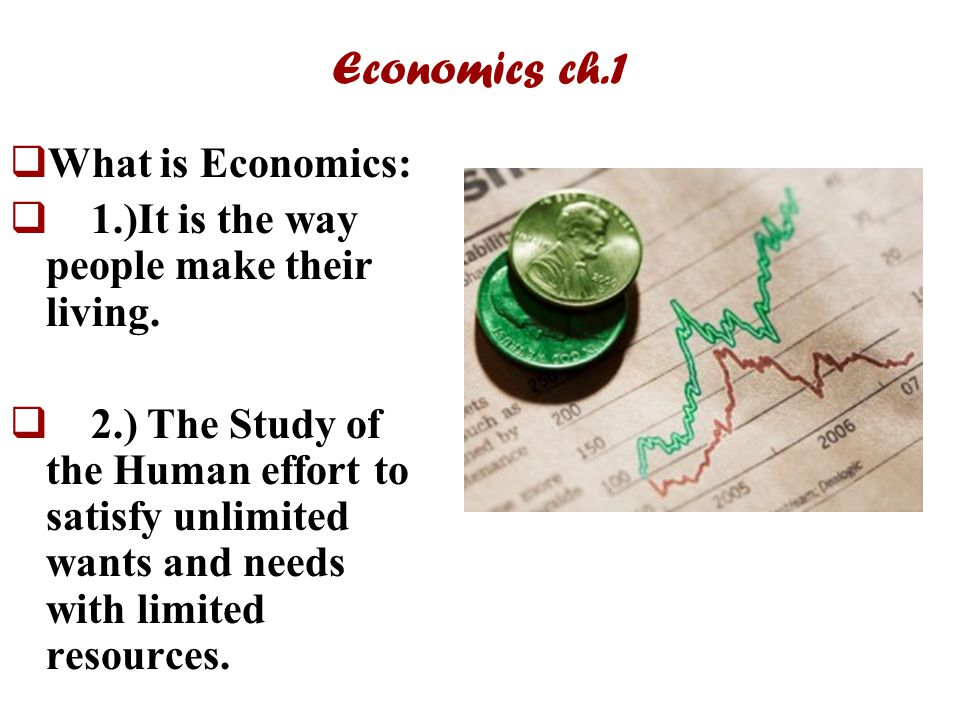 Economics ch.1 What is Economics:
