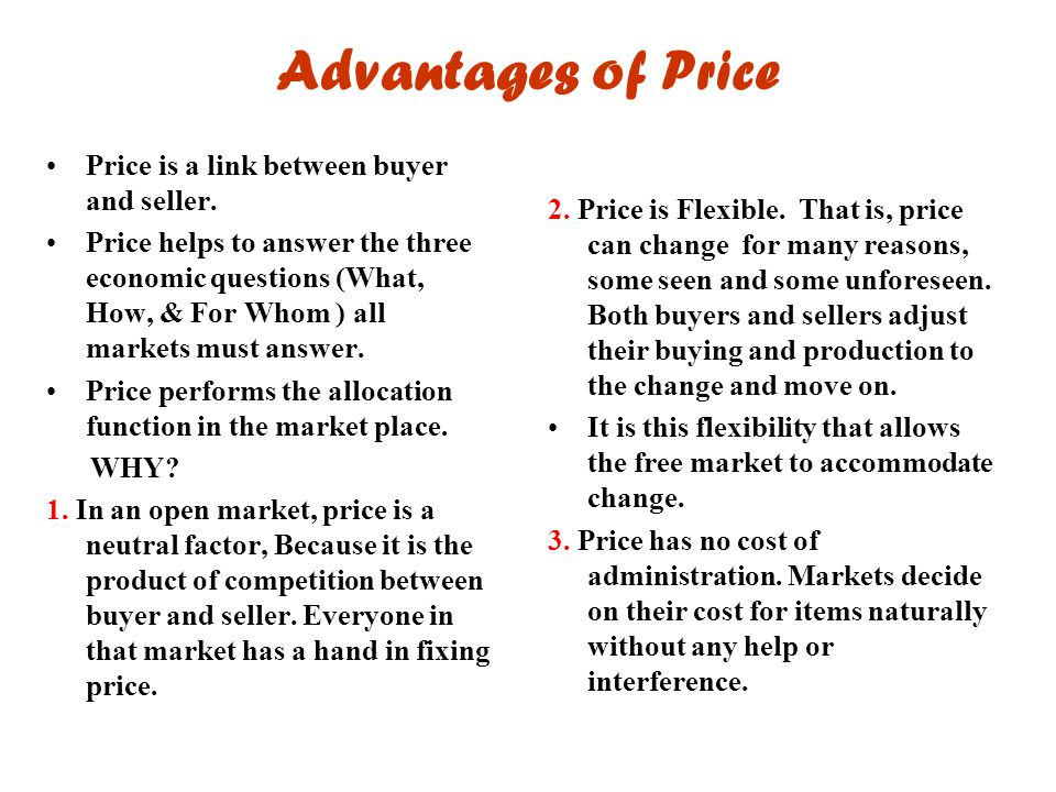 Advantages of Price Price is a link between buyer and seller.
