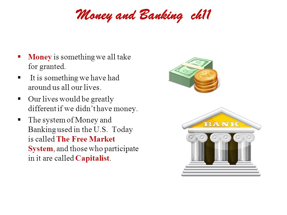 Money and Banking ch11 Money is something we all take for granted.