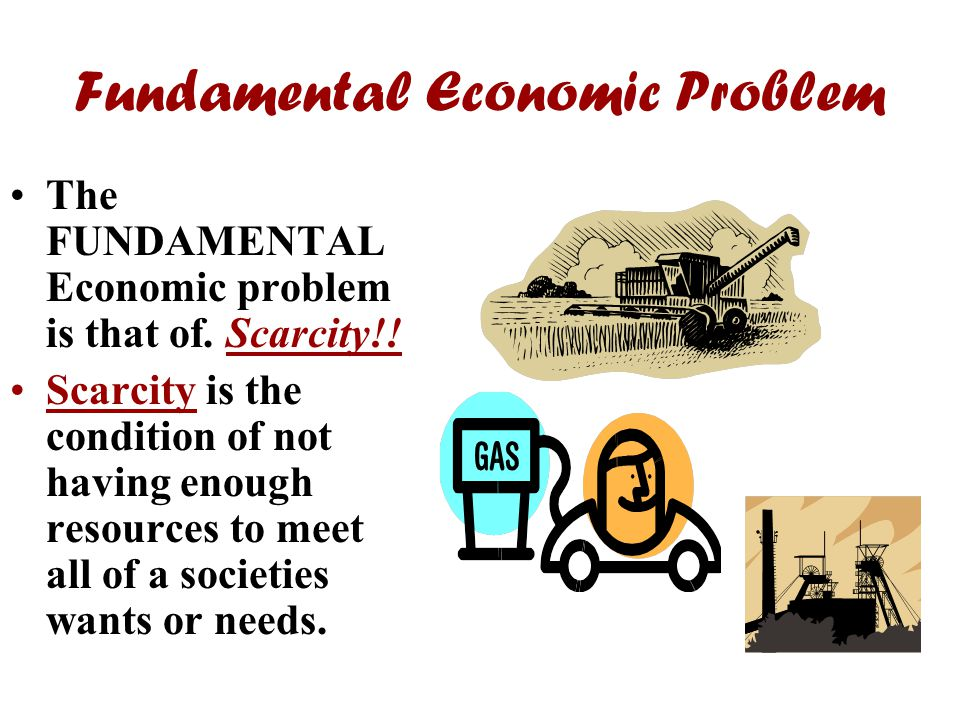 the basic economic problem The basic economic problem is scarcity, which is the idea that human beings  want more things than are available to.