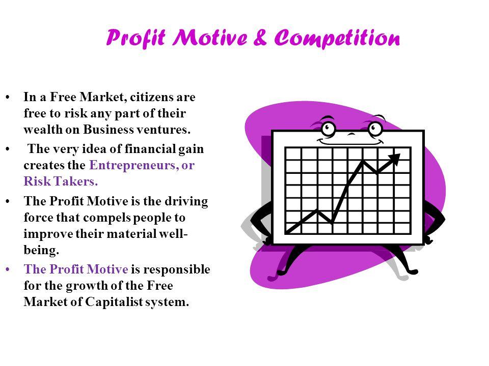 Profit Motive & Competition