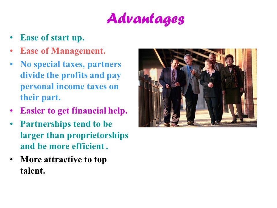 Advantages Ease of start up. Ease of Management.