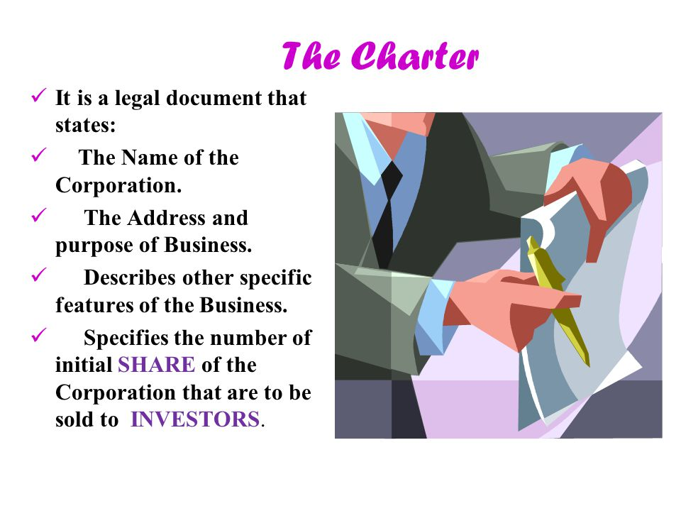 The Charter It is a legal document that states: