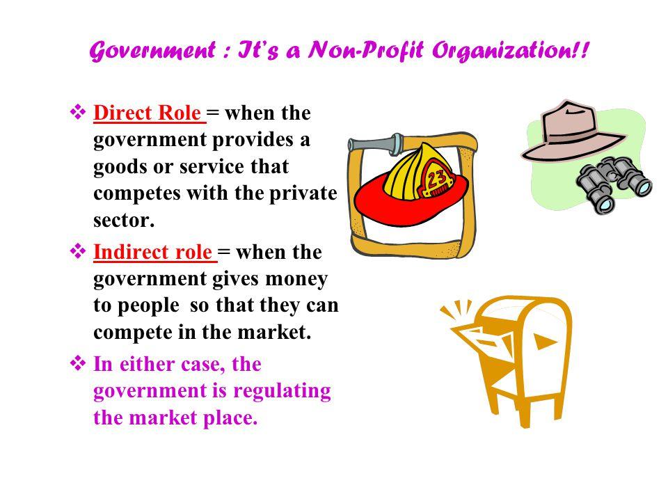Government : It's a Non-Profit Organization!!