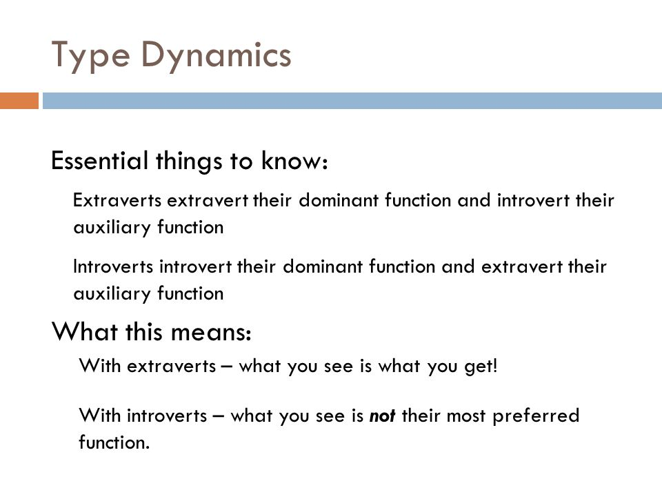 Type Dynamics Essential things to know: What this means: