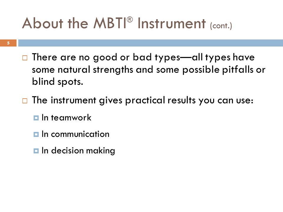 About the MBTI® Instrument (cont.)