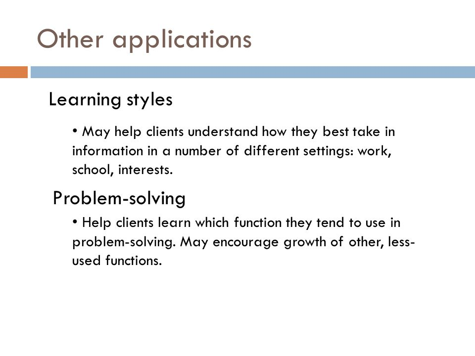 Other applications Learning styles Problem-solving