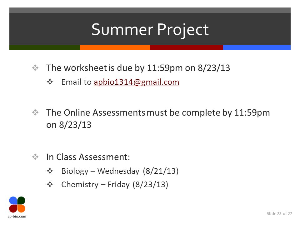 Summer Project The worksheet is due by 11:59pm on 8/23/13