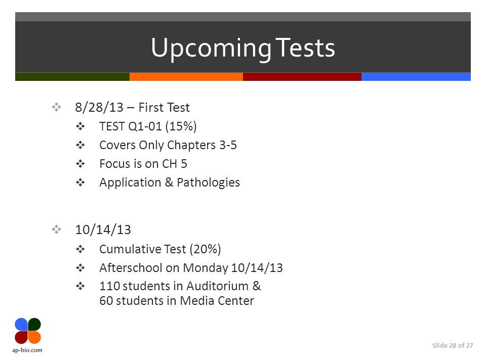 Upcoming Tests 8/28/13 – First Test 10/14/13 TEST Q1-01 (15%)