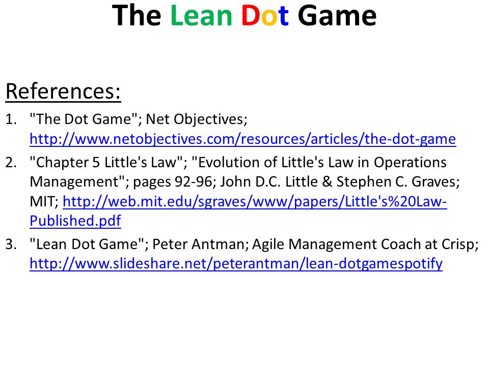 The Lean Dot Game References: