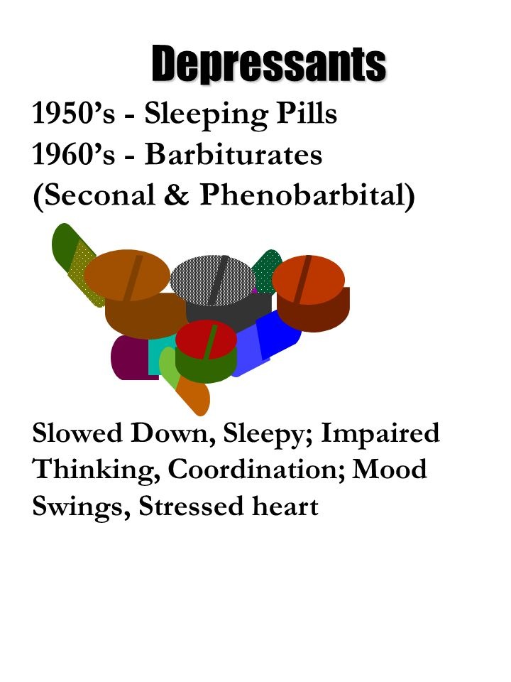 Depressants 1950's - Sleeping Pills 1960's - Barbiturates
