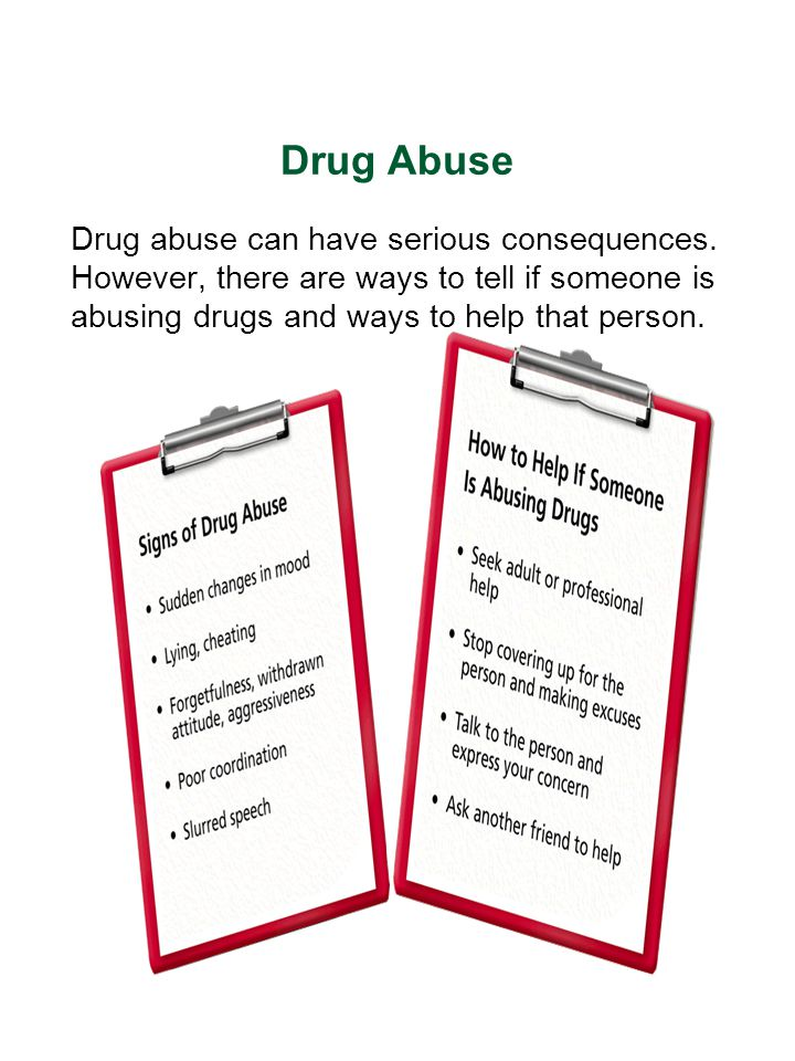 Drug Abuse Drug abuse can have serious consequences.