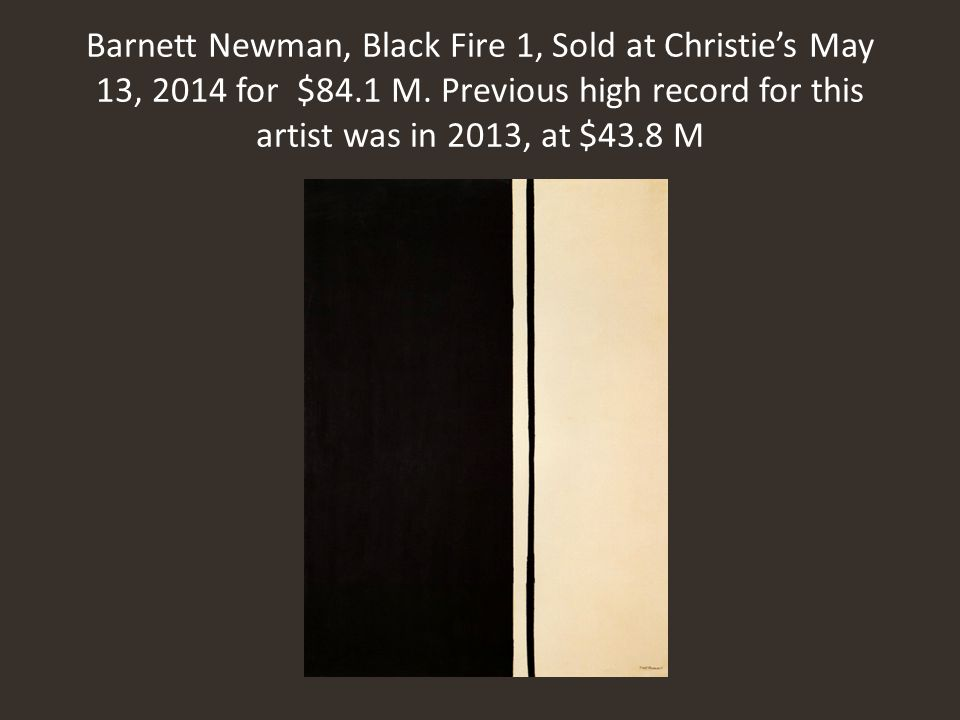 Barnett Newman, Black Fire 1, Sold at Christie's May 13, 2014 for $84