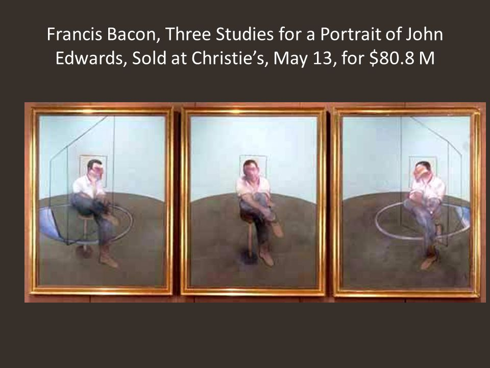 Francis Bacon, Three Studies for a Portrait of John Edwards, Sold at Christie's, May 13, for $80.8 M