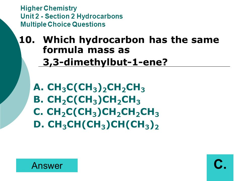 C. 10. Which hydrocarbon has the same formula mass as
