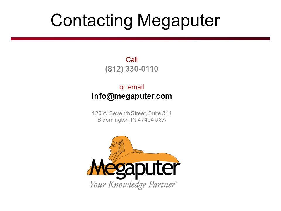 Contacting Megaputer (812) 330-0110 info@megaputer.com Call or email