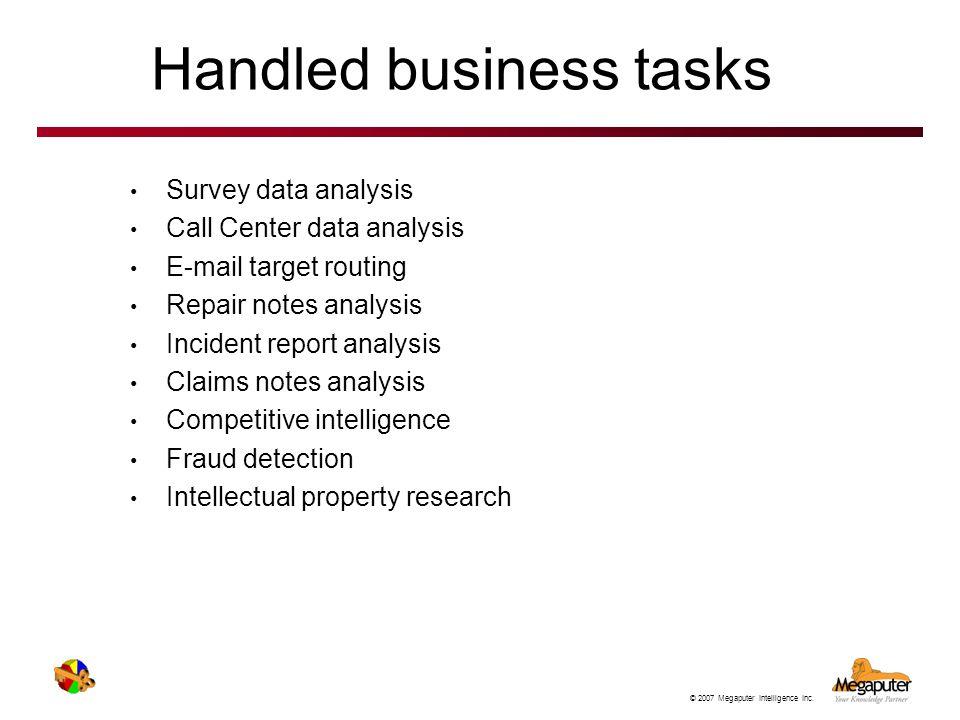 Handled business tasks