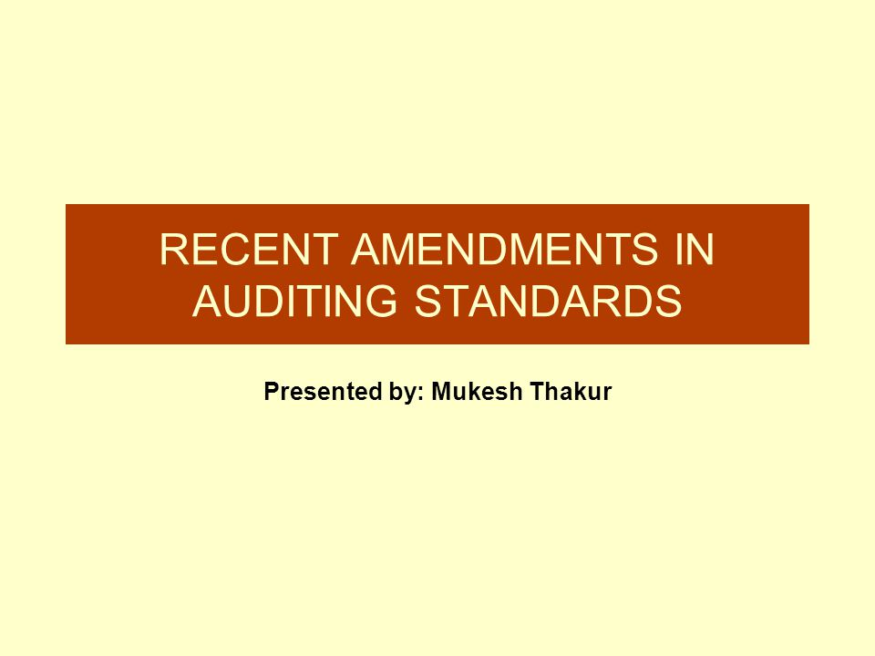 RECENT AMENDMENTS IN AUDITING STANDARDS