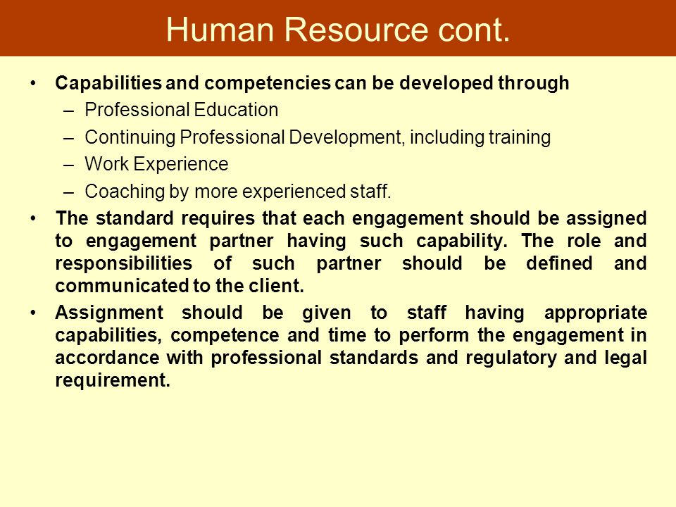 Human Resource cont. Capabilities and competencies can be developed through. Professional Education.