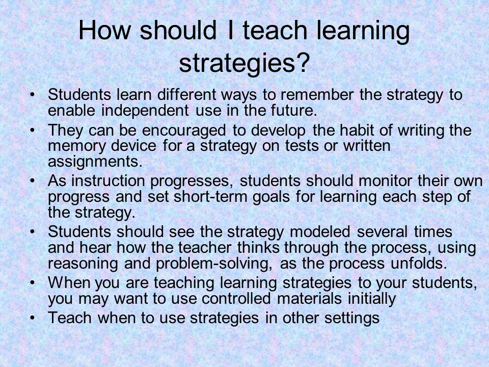 How should I teach learning strategies