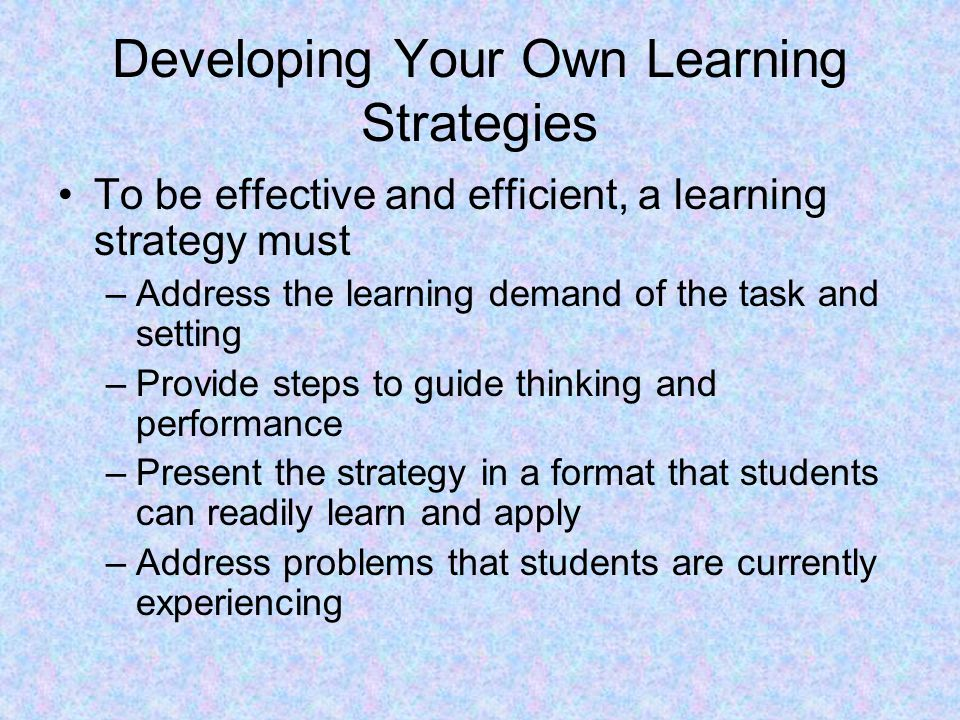 Developing Your Own Learning Strategies