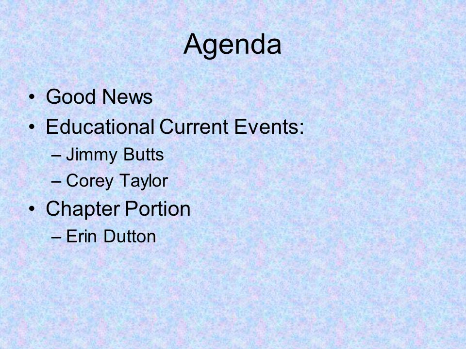 Agenda Good News Educational Current Events: Chapter Portion
