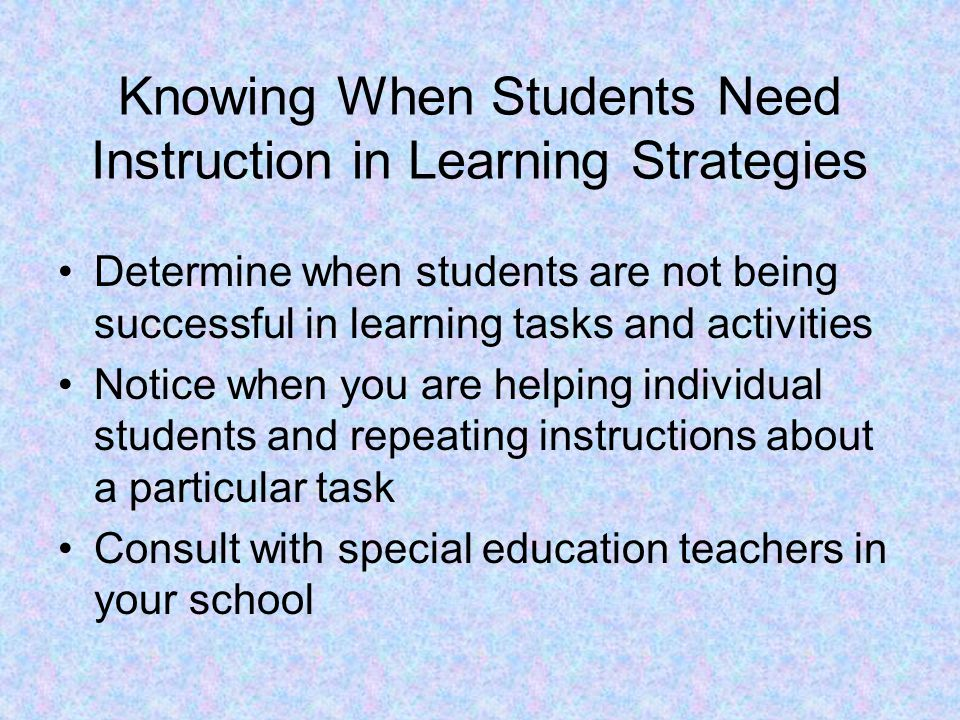 Knowing When Students Need Instruction in Learning Strategies