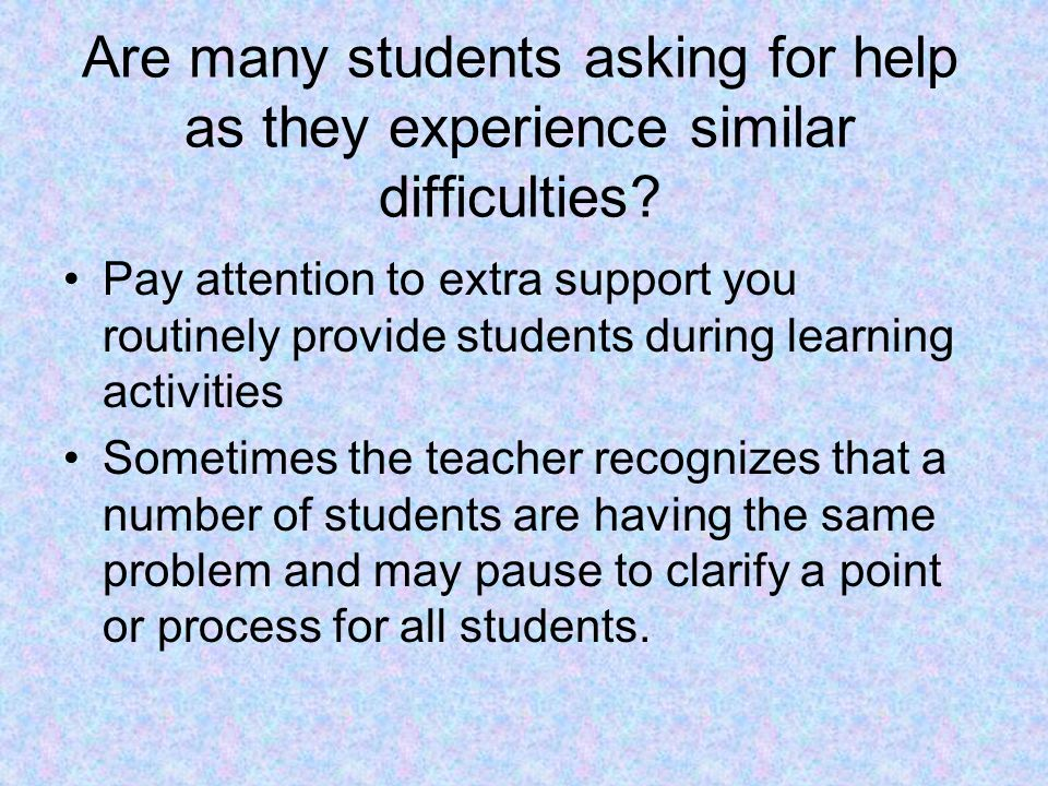 Are many students asking for help as they experience similar difficulties