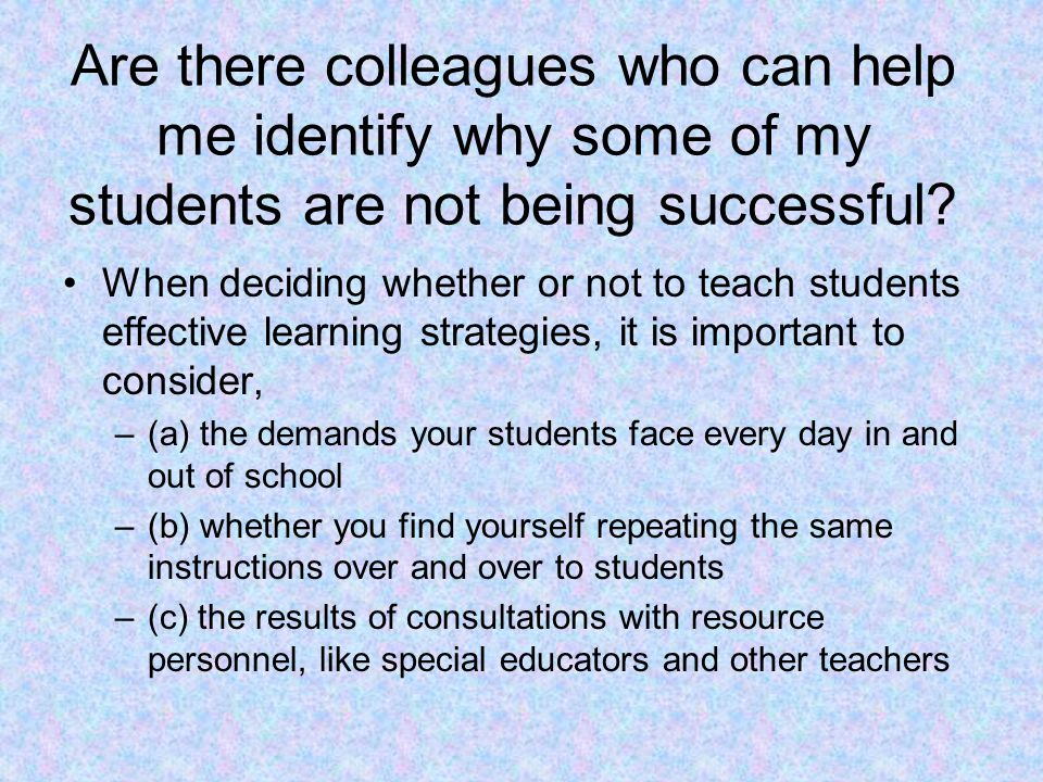 Are there colleagues who can help me identify why some of my students are not being successful