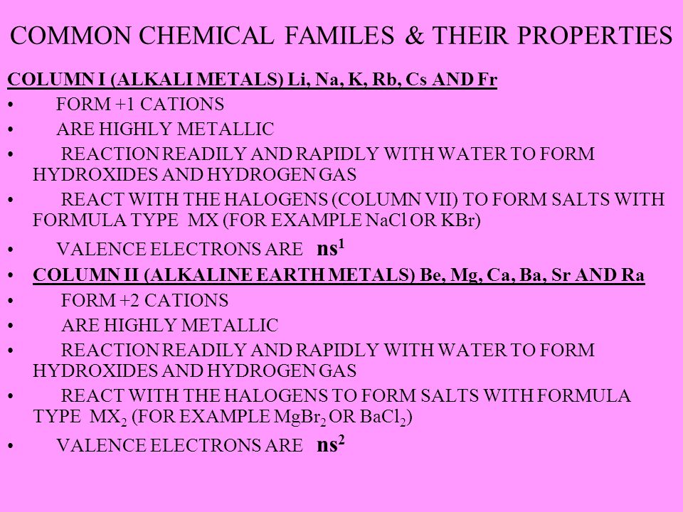COMMON CHEMICAL FAMILES & THEIR PROPERTIES