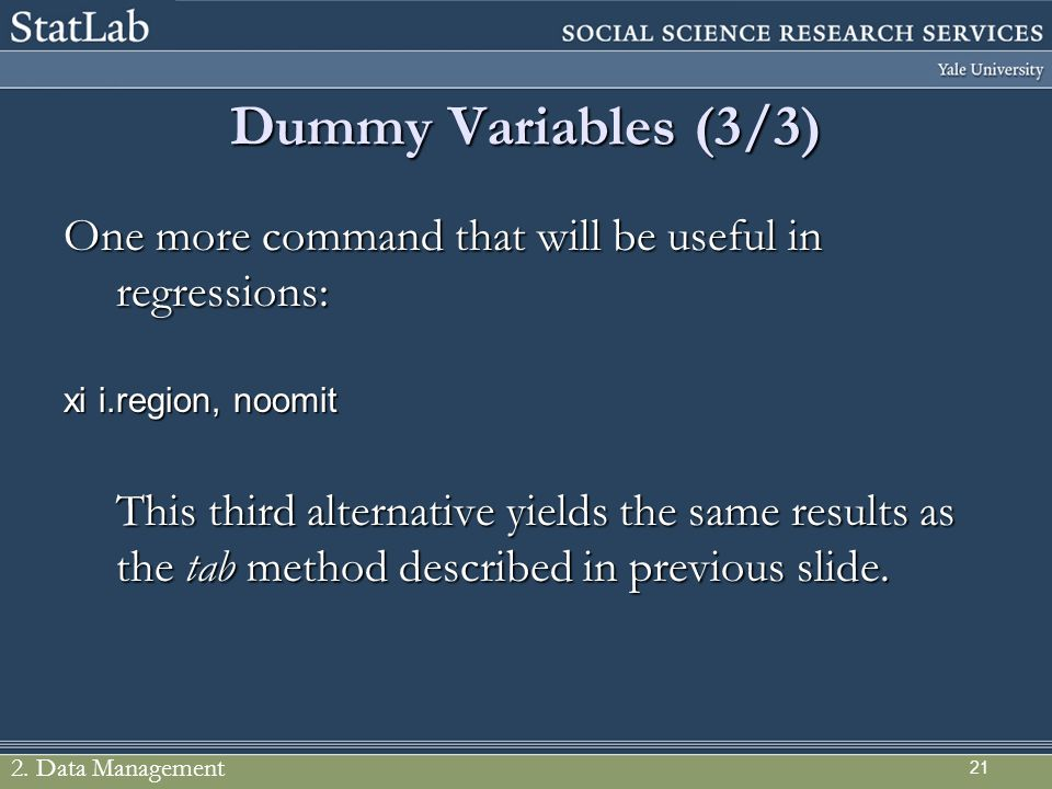 Dummy Variables (3/3) One more command that will be useful in regressions: xi i.region, noomit.