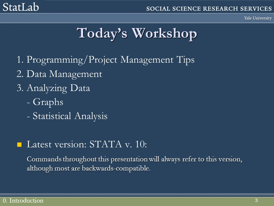 Today's Workshop 1. Programming/Project Management Tips