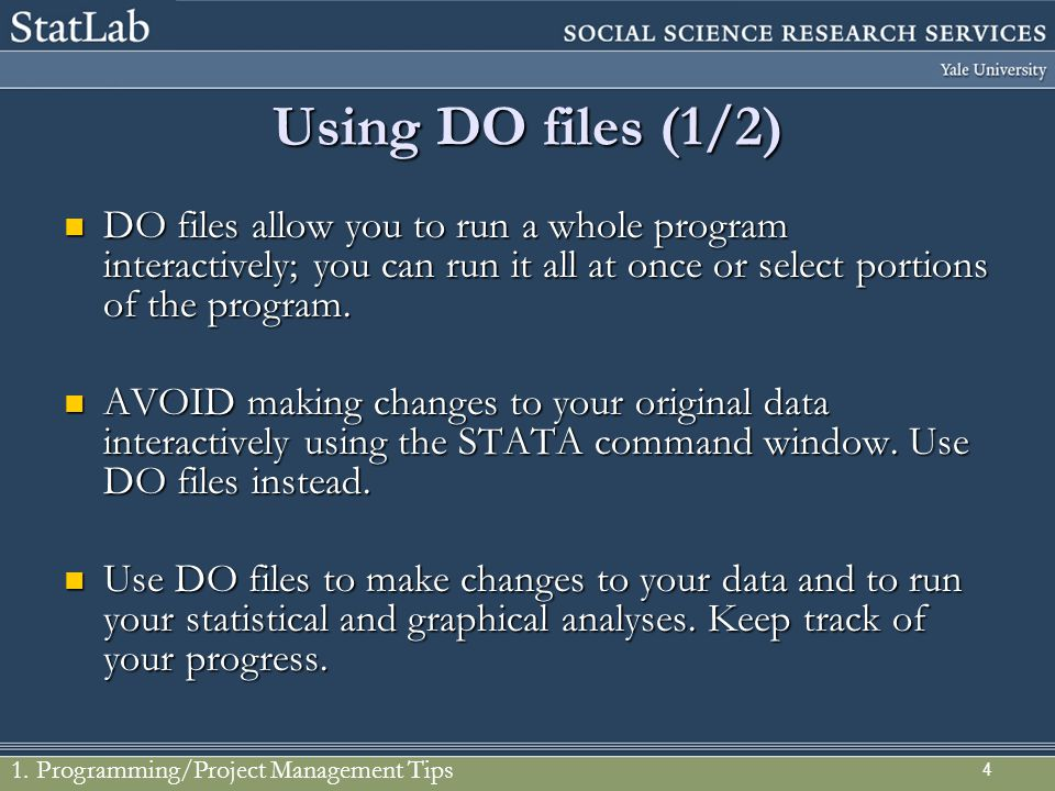 Using DO files (1/2) DO files allow you to run a whole program interactively; you can run it all at once or select portions of the program.
