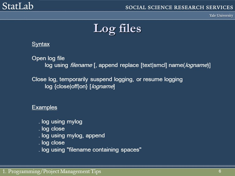 Log files Syntax Open log file