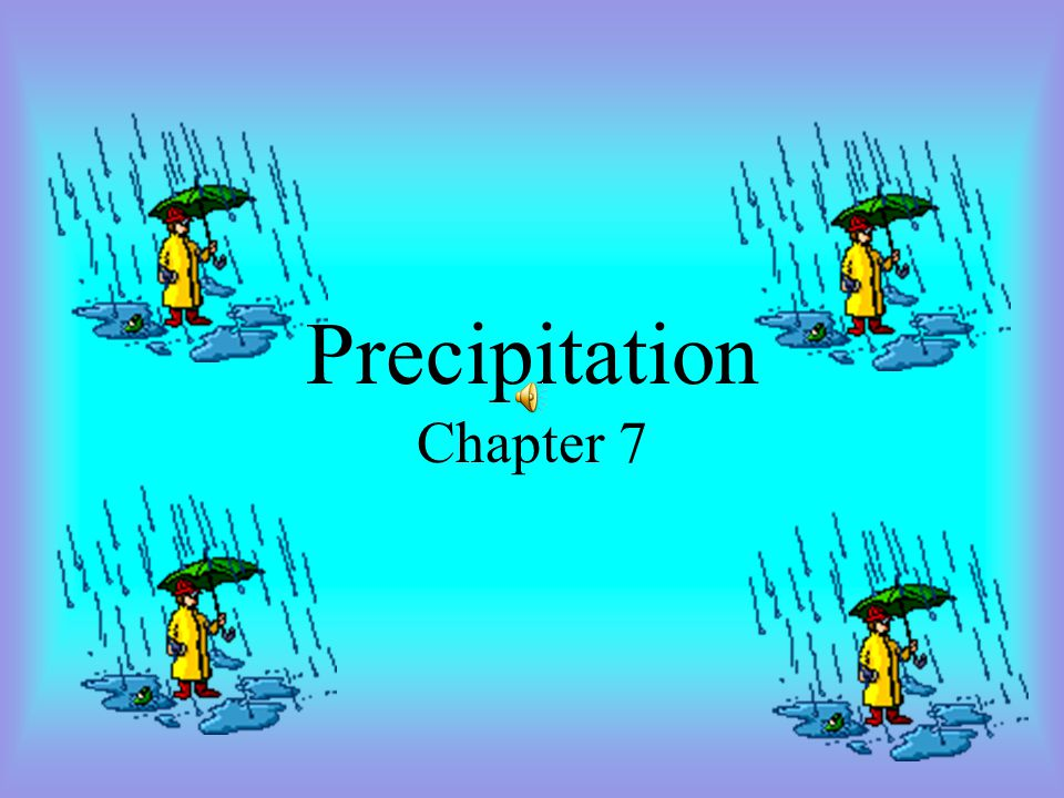 Precipitation Chapter 7