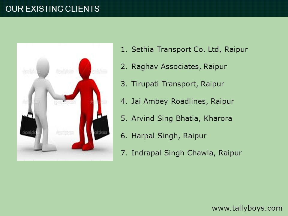 OUR EXISTING CLIENTS Sethia Transport Co. Ltd, Raipur
