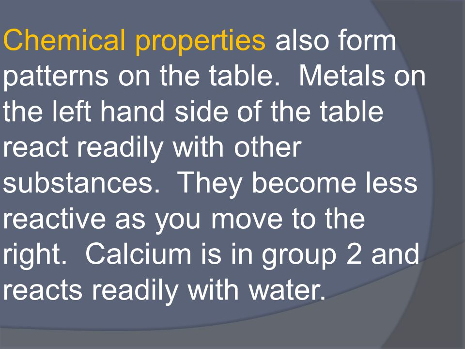 Chemical properties also form patterns on the table