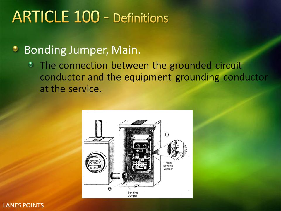 ARTICLE 100 - Definitions Bonding Jumper, Main.
