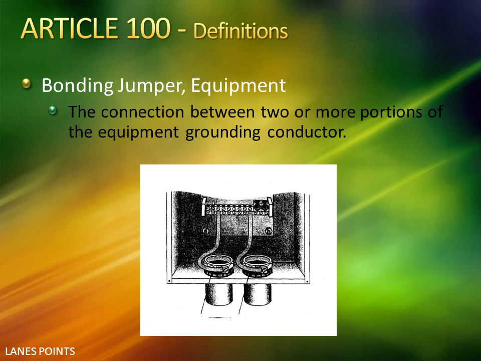 ARTICLE 100 - Definitions Bonding Jumper, Equipment