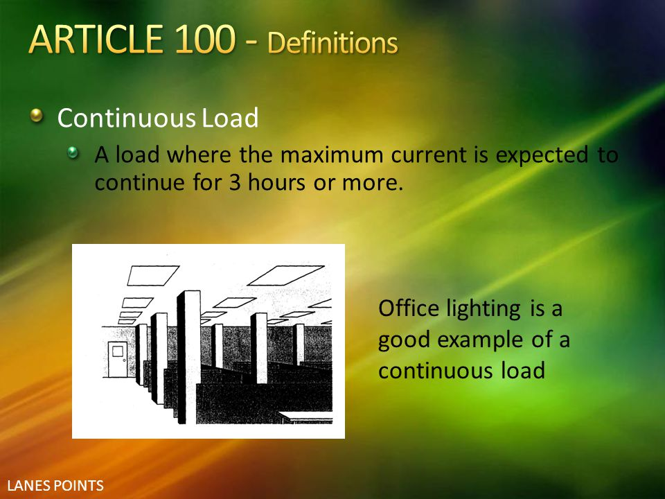 ARTICLE 100 - Definitions Continuous Load