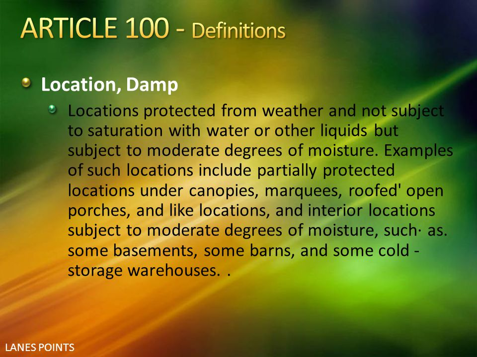 ARTICLE 100 - Definitions Location, Damp