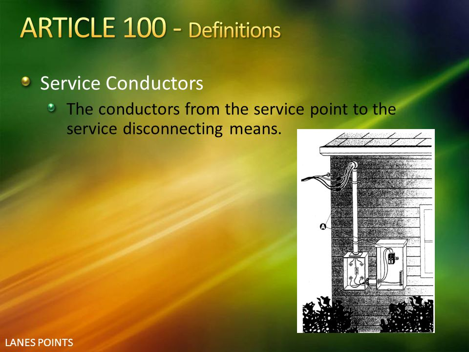 ARTICLE 100 - Definitions Service Conductors