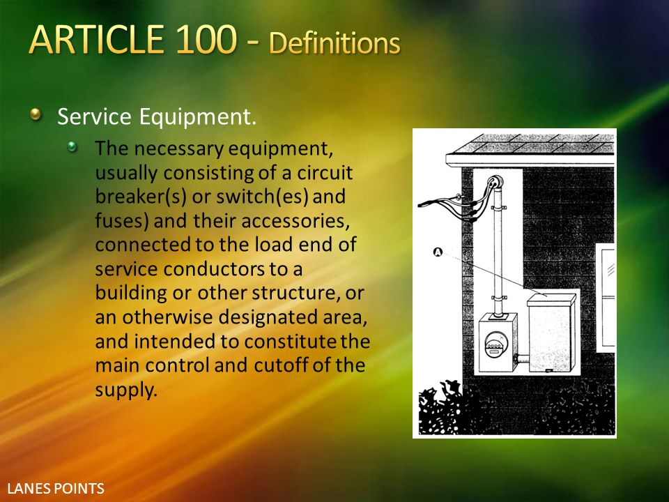 ARTICLE 100 - Definitions Service Equipment.