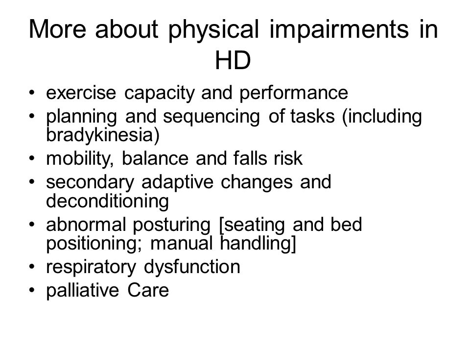 More about physical impairments in HD