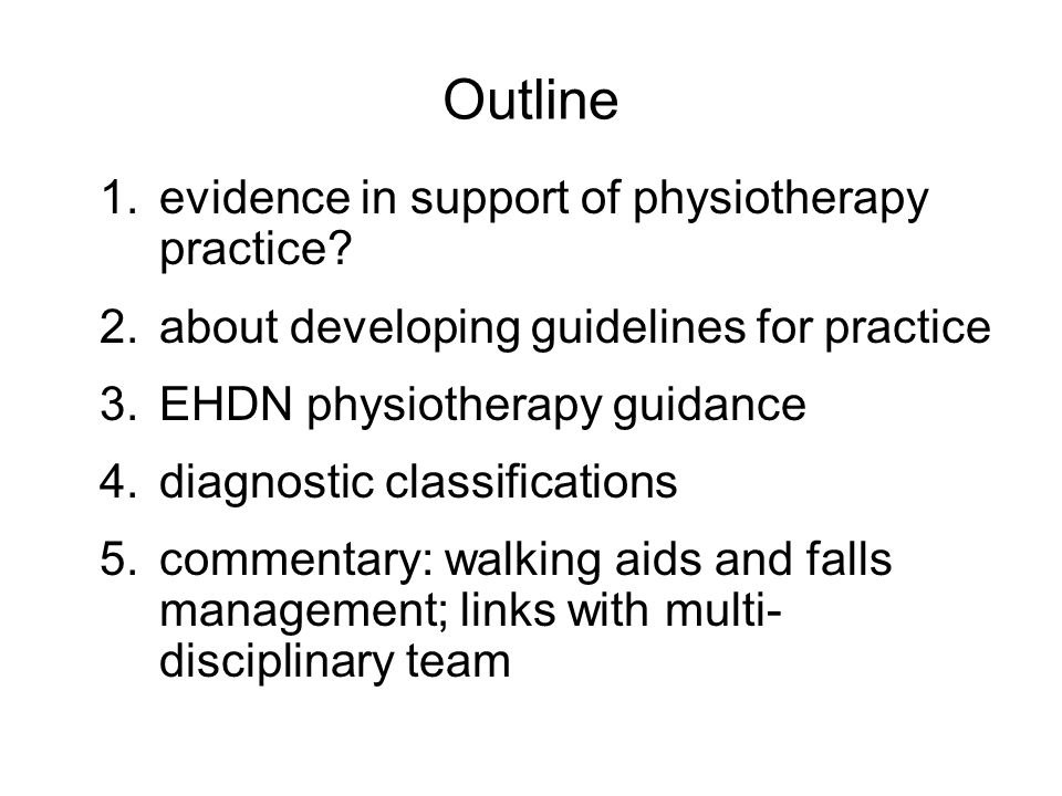 Outline evidence in support of physiotherapy practice