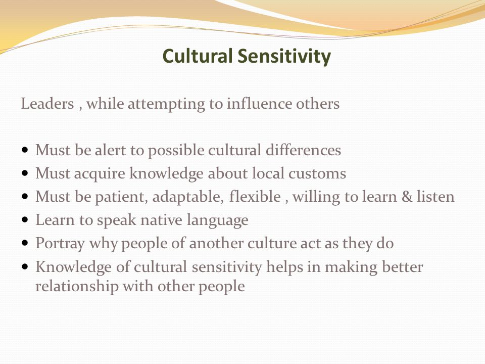 Cultural Sensitivity Leaders , while attempting to influence others