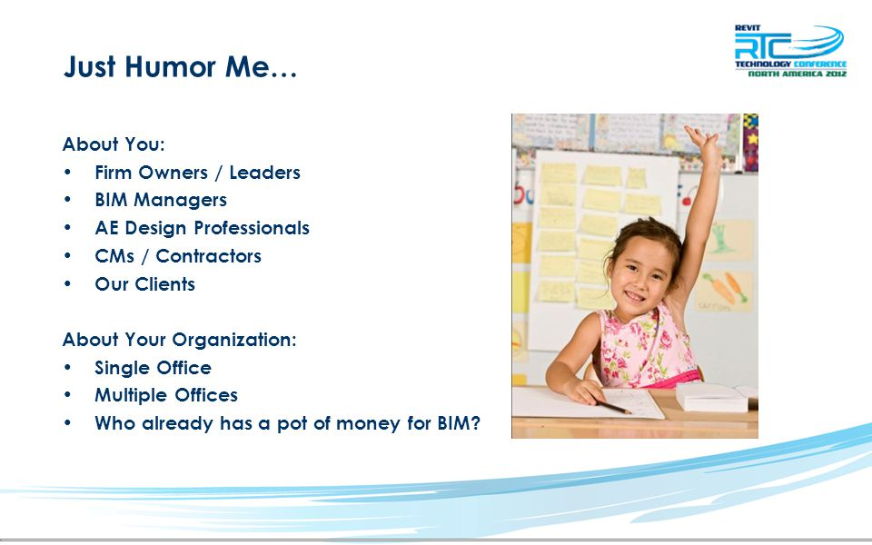 Just Humor Me… About You: Firm Owners / Leaders BIM Managers